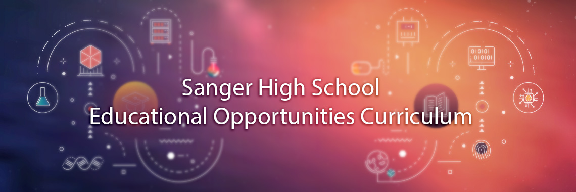 Sanger High School Educational Opportunities Curriculum